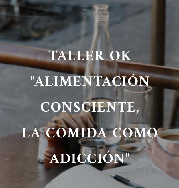 I Taller de Alimentación consciente. La comida como adicción.